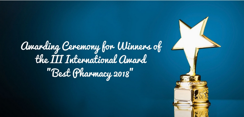 Awarding Ceremony for Winners of the III International Award _Best Pharmacy 2018