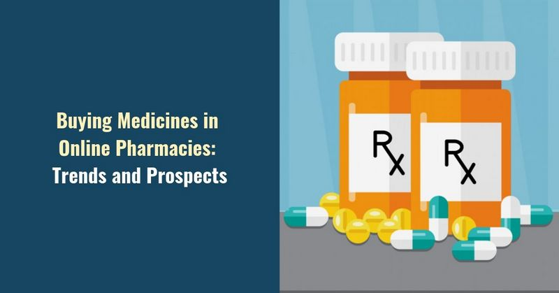 Buying Medicines in Online Pharmacies_ Trends and Prospects